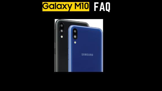 Samsung Galaxy M10 FAQ