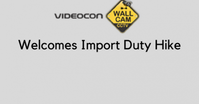 Videocon Wallcam welcomes import duty hike