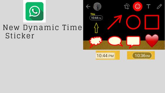 Whatsapp Latest Beta brings Dynamic Time Sticker