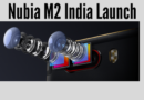 Nubia M2 With Dual Rear Cameras Launching In India on 10th July