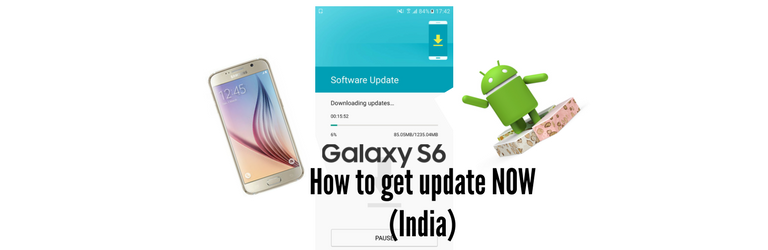 Get nougat update on Galaxy S6 India