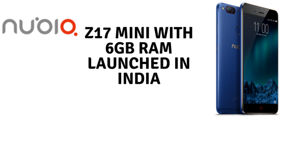 Z17 Mini with 6GB RAM india