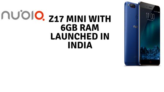 Z17 Mini with 6GB RAM india