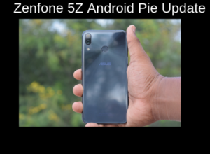 Zenfone 5Z Android Pie Update