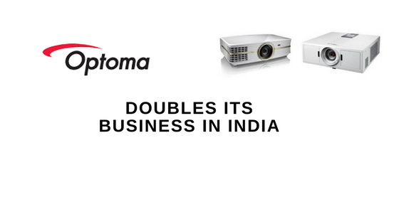 Optoma India Doubles its Business in 2017