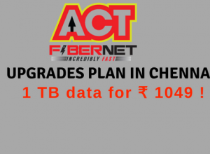 ACT Fibernet upgrades plan in chennai